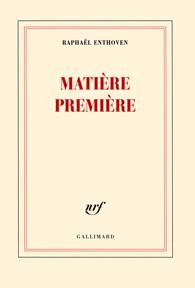 matiere_premiere_raphael_enthoven
